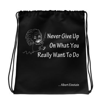 Einstein Never Give Up Drawstring Bag